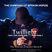 Twilight (feat. Dom Jones & Four Family) by The Chairman of Spoken Words