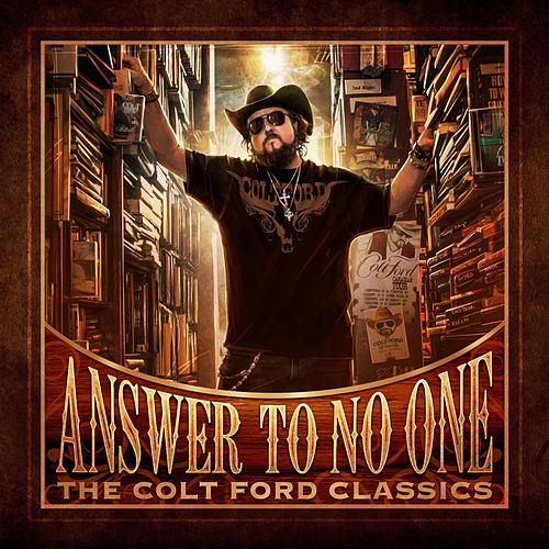 Play & Download Answer to No One: The Colt Ford Classics by Colt Ford | Napster