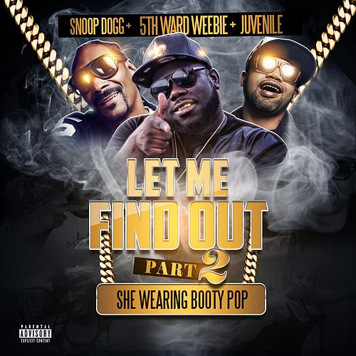 Let Me Find out, Part. 2 (Maxi Single Special) by 5th Ward Weebie