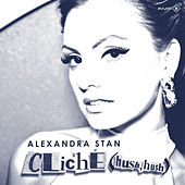 Play & Download Cliche (Hush Hush) by Alexandra Stan | Napster