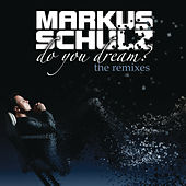 Do You Dream? (The Remixes) [Extended Versions] by Markus Schulz