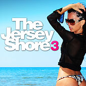 Play & Download The Jersey Shore 3 by Various Artists | Napster