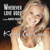 Play & Download Wherever Love Goes by Kristy Lee Cook | Napster