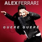 Play & Download Guere Gueré by Alex Ferrari | Napster