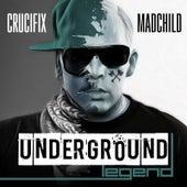 Underground Legend (feat. Madchild) by Crucifix