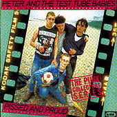 Play & Download Pissed And Proud by Peter and the Test Tube Babies | Napster