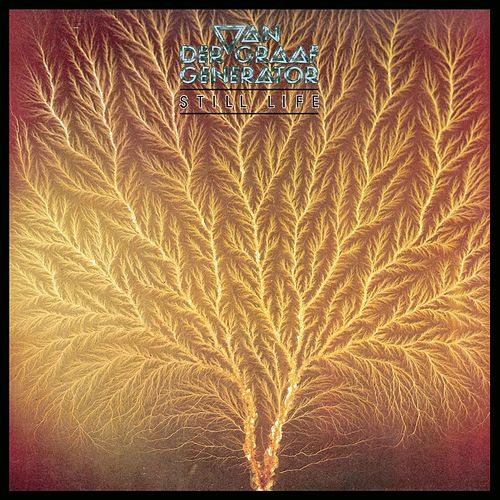 Play & Download Still Life by Van Der Graaf Generator | Napster