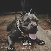Play & Download Gucci Said by Que (ATL) | Napster