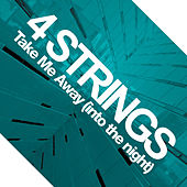 Take Me Away (Into the Night) by 4 Strings
