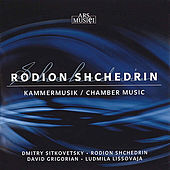 Play & Download Shchedrin: Chamber Music by Various Artists | Napster