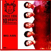 Play & Download Big Ass: Since 1996 (10 Years Anniversary) by Big Ass | Napster