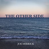 The Other Side by Joe Merrick