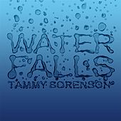 Play & Download Waterfalls by Tammy Sorenson | Napster