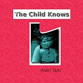 The Child Knows by Alien Skin