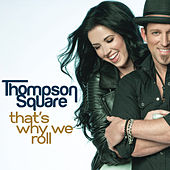 Play & Download That's Why We Roll by Thompson Square | Napster