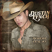 Play & Download Where It's At by Dustin Lynch | Napster