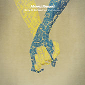 We're All We Need by Above & Beyond