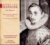 Play & Download Hassler, H.L.: Choral Music (Ihr Musici) by Regensburger Domspatzen | Napster