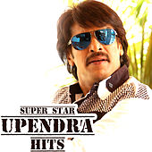 Play & Download Super Star Upendra Hits by Various Artists | Napster