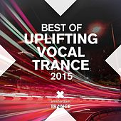 Play & Download Best of Uplifting Vocal Trance 2015 - EP by Various Artists | Napster