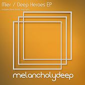 Deep Heroes - Single by Los Mier
