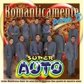 Play & Download Románticamente para Ti by Super Auto   Napster