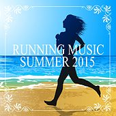 Play & Download Running Music Summer 2015 by Various Artists | Napster