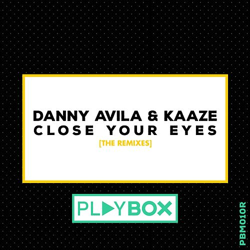 Play & Download Close Your Eyes (The Remixes) by Danny Avila | Napster