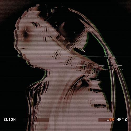 Play & Download 80 Hrtz by Eligh | Napster