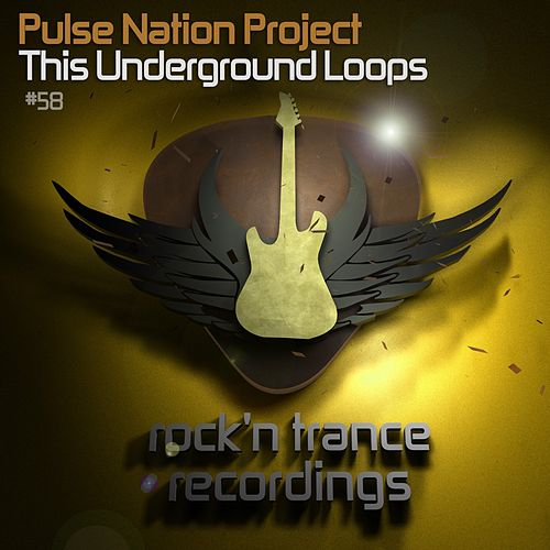 This Underground Loops de Pulse Nation Project