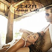 Ibiza Lounge Cafe by Various Artists
