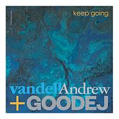 Play & Download Keep Going by Vandell Andrew | Napster