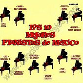 Play & Download Los 10 Mejores Pianistas de Mexico by Various Artists | Napster