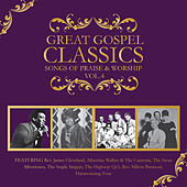 Play & Download Great Gospel Classics: Songs of Praise & Worship, Vol. 4 by Various Artists | Napster