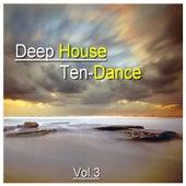 Deep House Ten-Dance, Vol. 3 by Various Artists