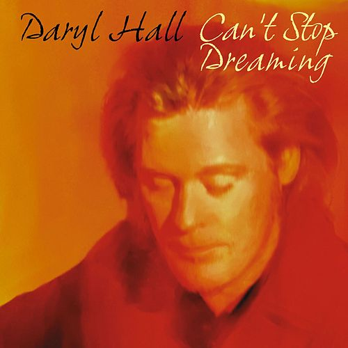 Play & Download Can't Stop Dreaming by Daryl Hall | Napster