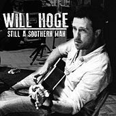 Play & Download Still a Southern Man by Will Hoge | Napster