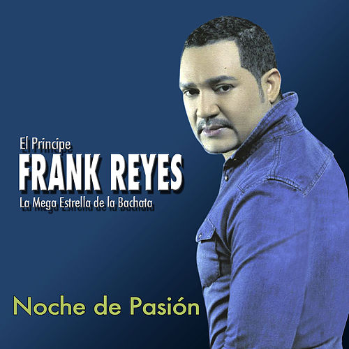 Play & Download Noche de Pasión by Frank Reyes | Napster