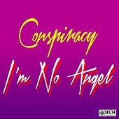 Play & Download I'm No Angel by Conspiracy | Napster