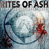 Play & Download City Sleeps (Six Feet Deep) by Rites Of Ash | Napster