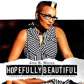 Play & Download Hopefully Beautiful by Joye B. Moore | Napster