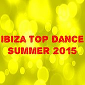 Play & Download Ibiza Top Dance Summer 2015 (50 Top Hits for Your Party) by Various Artists | Napster
