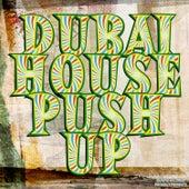 Dubai House Push Up by Various Artists