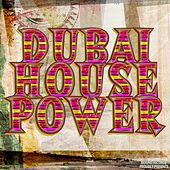 Play & Download Dubai House Power by Various Artists | Napster