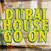 Dubai House Go On by Various Artists