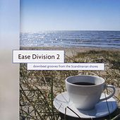 Ease Division 2 - Downbeat Grooves From The Scandinavian Shores by Various Artists