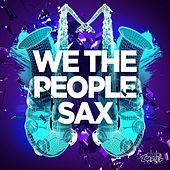 Sax by We The People