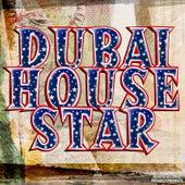Dubai House Star by Various Artists