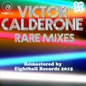 Victor Calderone Rare Mixes by Victor Calderone