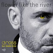 Play & Download Flowin Like The River by DJ Ross | Napster